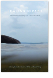 """Cover of edited collection called """"Sharing Breath Embodied Learning and Decolonization"""""""