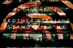 "Brother Starling – ""Stand With Me"""