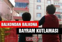 Çocuklar Balkondan Balkona Bayramlaştı
