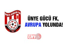 Ünye Gücü FK, Avrupa Yolunda!