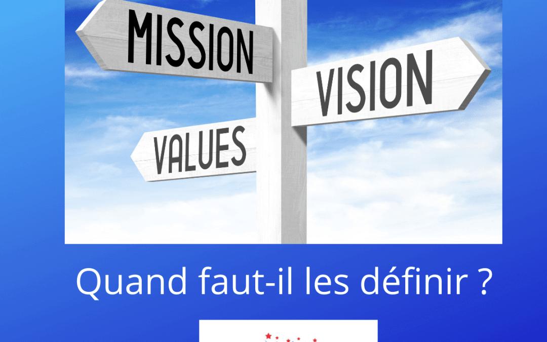 Mission, vision et valeurs pourquoi, quand et comment les définir ?