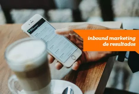 Inbound marketing de resultados e a importância do engajamento