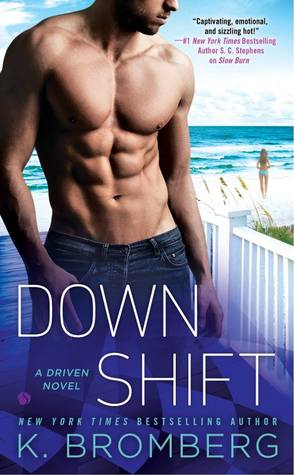 Release Day & Reviews ~~ Down Shift by K. Bromberg