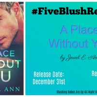 #FiveBlushReview #FantasticRead ~~ A Place Without You by Jewel E. Ann