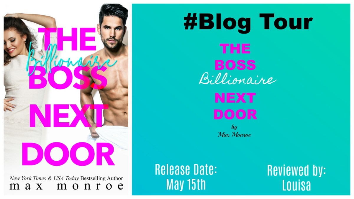 #BlogTour #Excpert #RomCom ~~ The Billionaire Boss Next Door by @authormaxmonroe