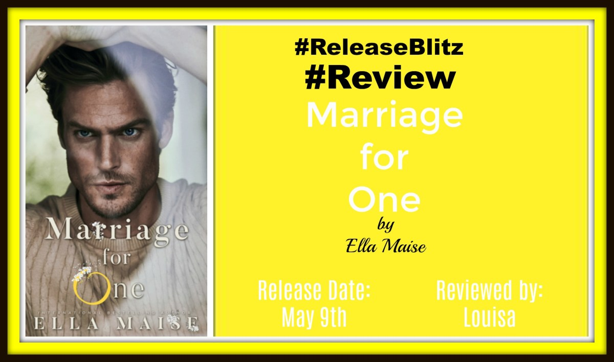 #ReleaseBlitz #Review #Excerpt ~~ Marriage for One by @EllaMaise @Jasonmorgan35