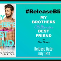#ReleaseBlitz #RomCom ~~ My Brother's Billionaire Best Friend by Max Monroe