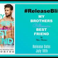 #ReleaseBlitz #RomCom ~~ My Brother's Billionaire Best Friend by Max Monroe
