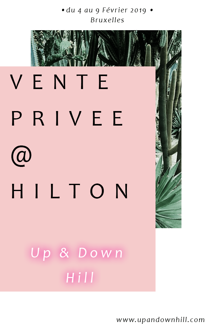 vente privée Up & Down Hill au Hilton Grand Place à Bruxelles.100% belge