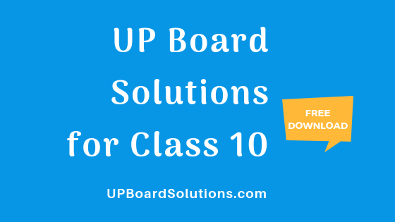 UP Board Solutions for Class 10