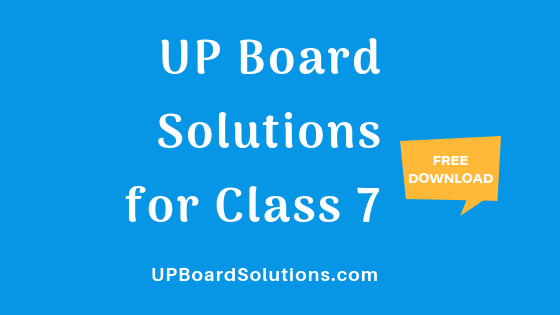 UP Board Solutions for Class 7 – UP Board Solutions