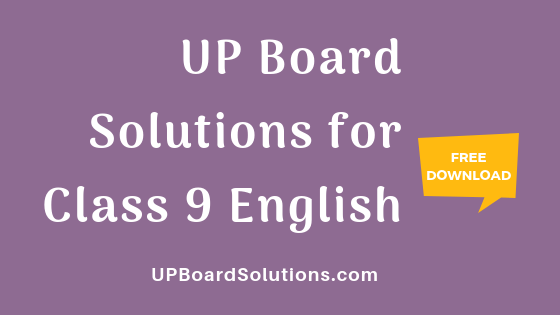 UP Board Solutions for Class 9 English – UP Board Solutions