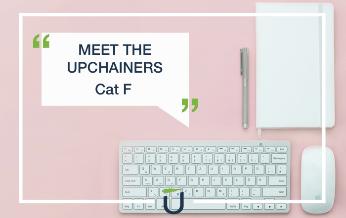 Meet the Upchainers: Cat F