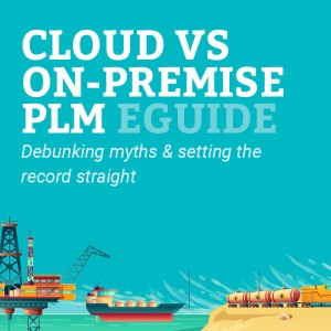 Cloud vs On-Premise PLM Eguide: Debunking myths & setting the record straight