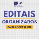 Baixe +280 Editais Organizados da UP Concurseiros (concursos públicos, OAB, ENEM)