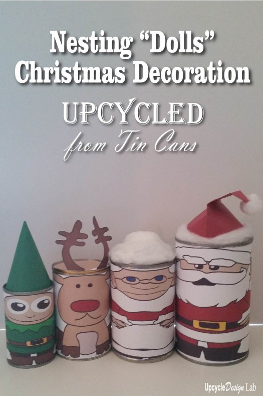 "Nesting ""Dolls"" Christmas decoration made with tin cans - free printable"