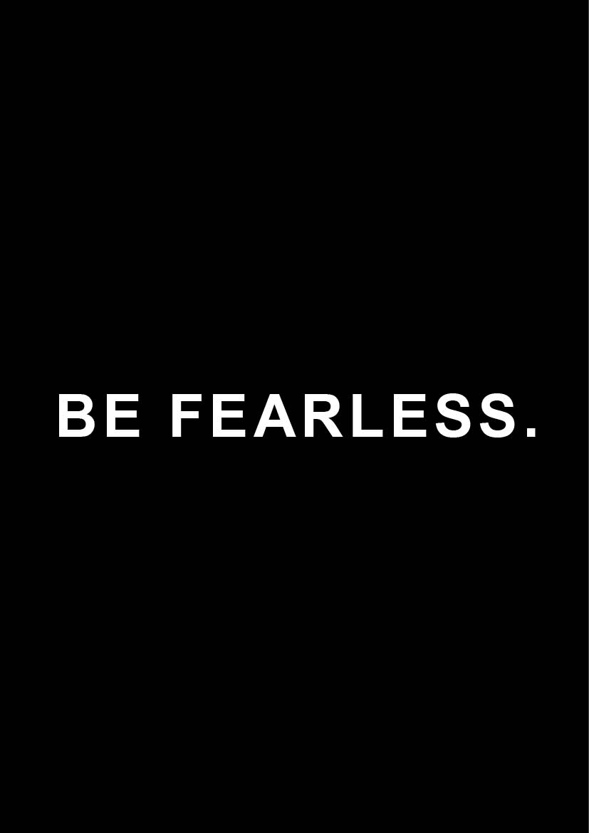 Poster 'be fearless'