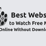 Top 25+ Websites to Watch Free Movies Online Without Downloading