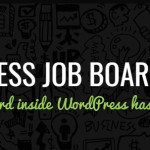 WPJobBoard Review – Running a Job Board inside WordPress Made Easier