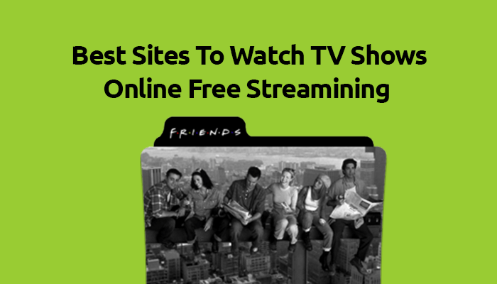 Watch TV Shows Online Free Streaming