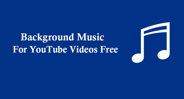 background music for youtube videos free 10 places to get 2018