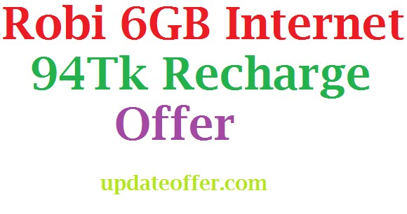 Robi 6GB Internet 94Tk Recharge Offer