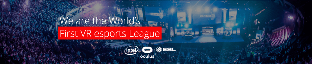 The First VR Esports League is being hosted by Intel, Oculus, and The ESL