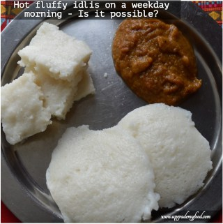 South Indian breakfast - Idlis on a weekday morning