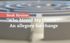 Book Review: «Who Moved My Cheese?» An allegory for change