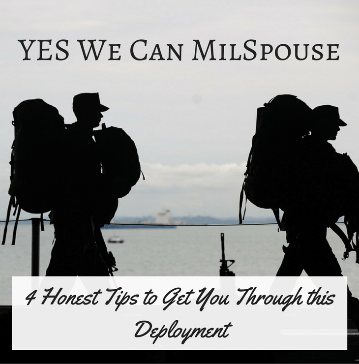4 honest tips to get you through this deployment