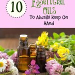 10 Essential Oils To Always Keep On Hand