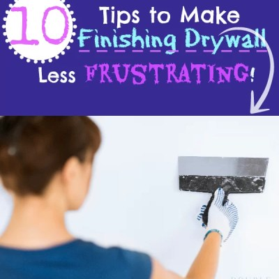 10 tips to Make Finishing Drywall Less Frustrating