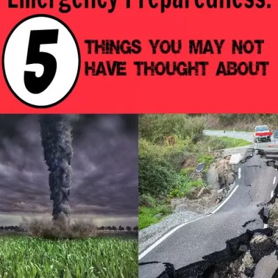 Emergency Preparedness: 5 Things You May Not Have Thought About