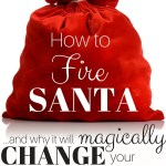 How to fire Santa and change Christmas Forever!