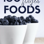 100 Ideas for Toddler Finger Foods + Free Printable