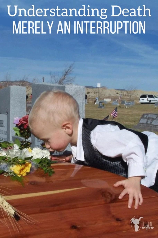 Death: Merely an Interruption