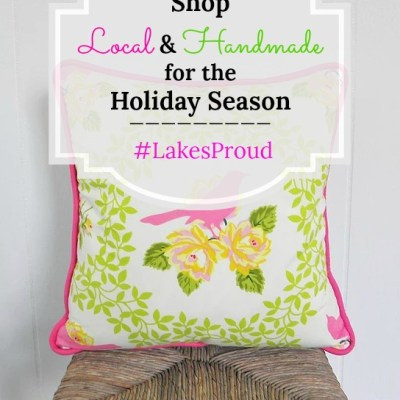 Shop Local and Handmade this Holiday Season #LakesProud