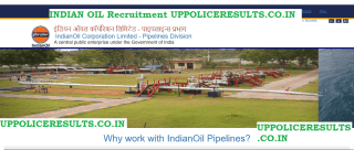 IndianOil Corporation Limited - Pipelines Division RECRUITMENT UPPOLICERESULTS