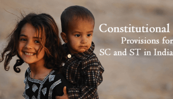 Constitutional Provisions For SCs And STs, Women, Children And OBCs