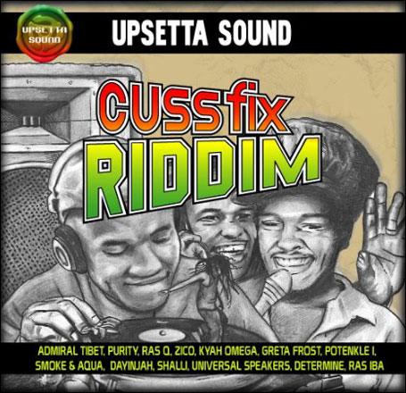 Cuss Fix Riddim (2010) - Upsetta com