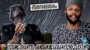 Young Shanty x Jahdan Blakkamoore - Last Hit Music Video
