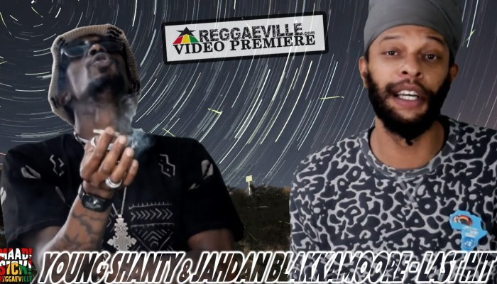 Young Shanty x Jahdan Blakkamoore - Last Hit Music Video