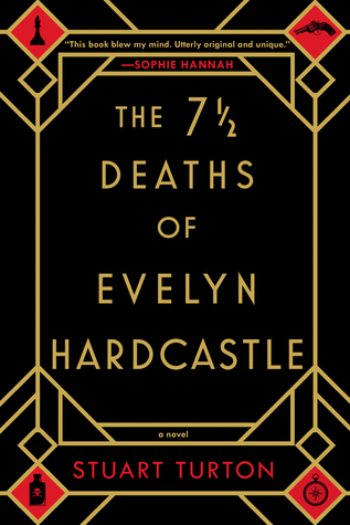 The 7 Deaths of Evelyn Hardcastle by Stuart Turton Book Cover