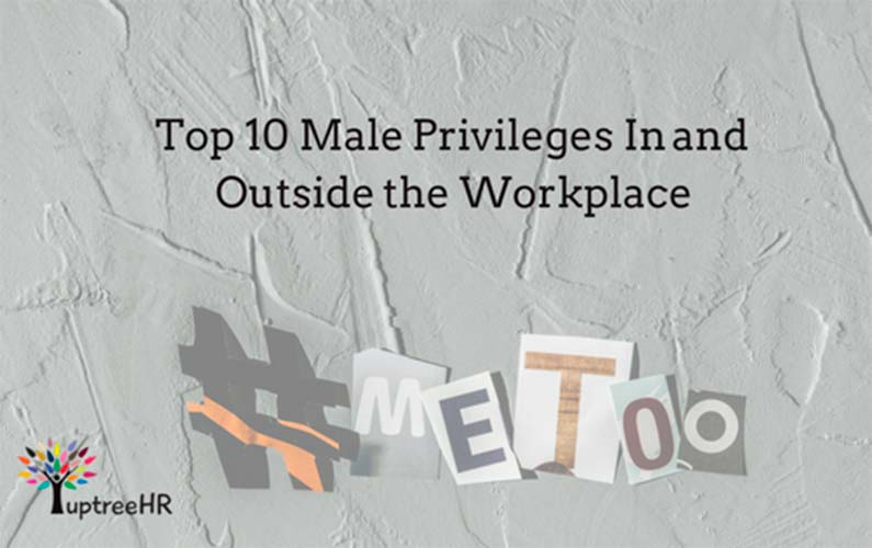 Top 10 Male Privileges In and Outside of the Workplace