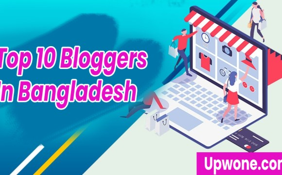 https://www.upwone.com/wp-content/uploads/2020/10/top-10-in-bloggers-in-bangladesh-international.jpg