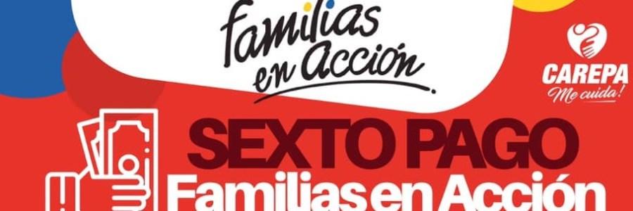 Sexto Pago Familias En Acción