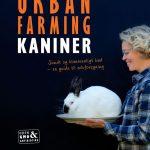 Bogen URBAN FARMING KANINER er en guide til, hvordan du selv kan gøre en forskel og tage ansvar for det kød, du sætter på midagsbordet.