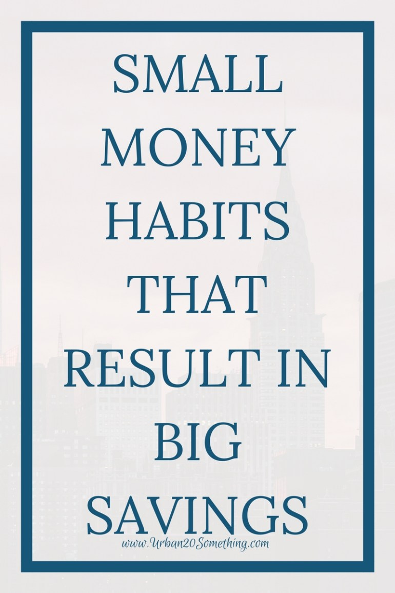 Click through for small and easy habits that result in lots of saving money!