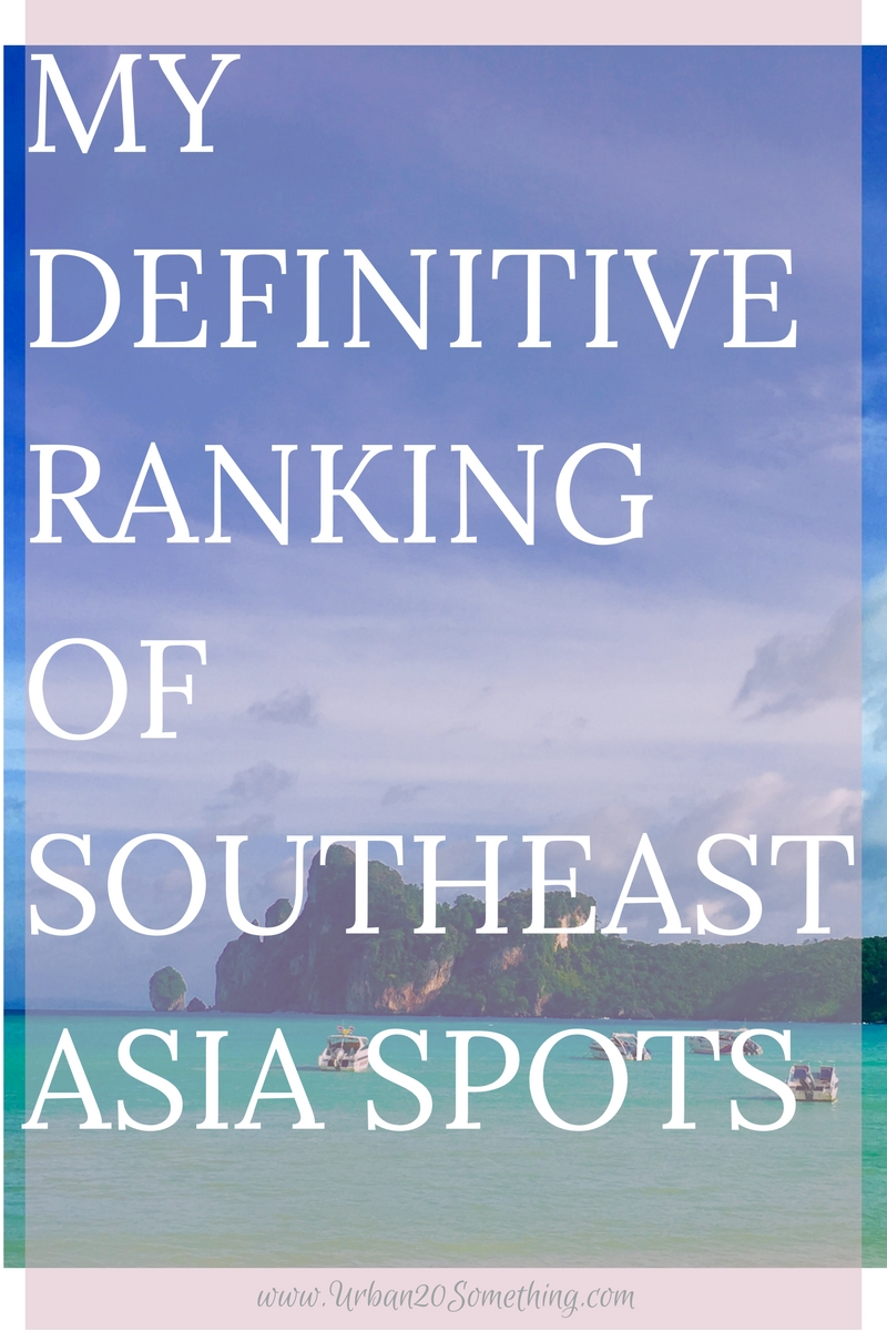 After four month of traveling Southeast Asia alone, here's the definitive ranking of everywhere I was lucky enough to visit in this time. With this list are the resources I used while I was away to make this time boost my career, so you too can make your travels improve your resume! Enjoy!