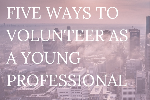 Being a young professional can be really overwhelming and feel like you don't have time to do anything outside of work. But, volunteering as a young professional is a wonderful way to give back, network, meet new friends, learn more about your community, and in turn, improve your career. Click through for 5 volunteer opportunities perfect for young professionals, as well as a guide to leading your own volunteer project!